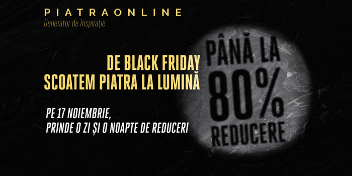 Black Friday PIATRAONLINE